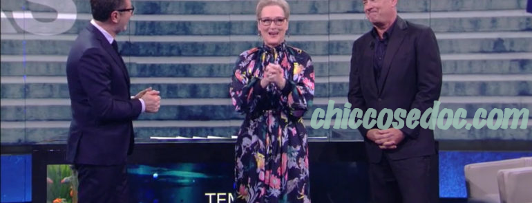 """CHE TEMPO CHE FA"" - Tom Hanks e Meryl Streep ospiti"